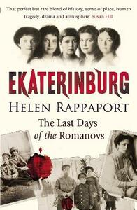 Ekaterinburg: The Last Days of the Romanovs - Helen Rappaport - cover