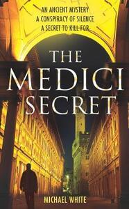 The Medici Secret - Michael White - cover