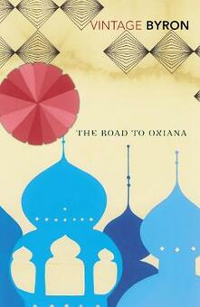The Road to Oxiana - Robert Byron - cover