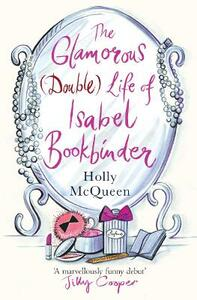 The Glamorous (Double) Life of Isabel Bookbinder - Holly McQueen - cover