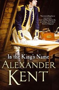 In the King's Name - Alexander Kent - cover