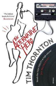 The Alternative Hero - Tim Thornton - cover