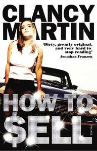 How to Sell - Clancy Martin - cover