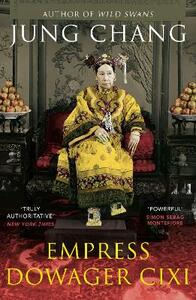Empress Dowager Cixi: The Concubine Who Launched Modern China - Jung Chang - cover