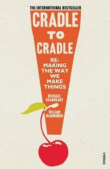 Cradle to Cradle: (Patterns of Life) - Michael Braungart,William McDonough - cover