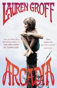 Arcadia - Lauren Groff - cover