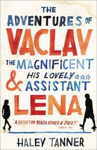 The Adventures of Vaclav the Magnificent and his lovely assistant Lena - Haley Tanner - cover