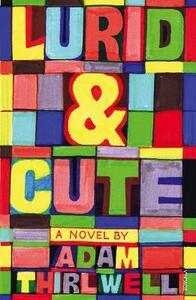 Lurid & Cute - Adam Thirlwell - cover