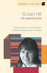 Susan Hill: The Essential Guide - Margaret Reynolds,Jonathan Noakes - cover