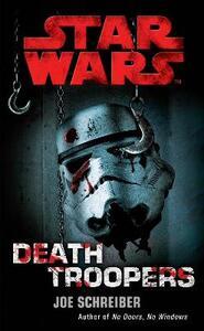 Star Wars: Death Troopers - Joe Schreiber - cover