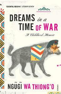 Dreams in a Time of War - Ngugi Wa Thiong'o - cover