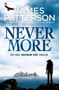 Maximum Ride: Nevermore - James Patterson - cover