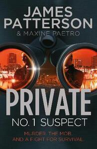 Private: No. 1 Suspect: (Private 4) - James Patterson - cover
