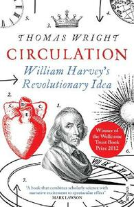 Circulation: William Harvey's Revolutionary Idea - Thomas Wright - cover