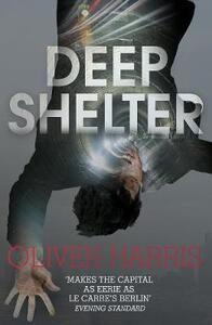 Deep Shelter: Nick Belsey Book 2 - Oliver Harris - cover