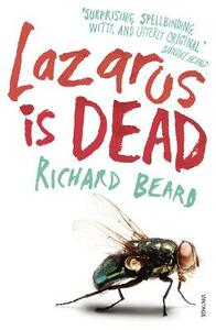 Lazarus Is Dead - Richard Beard - cover