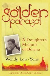 Golden Parasol: A Daughter's Memoir of Burma - Wendy Law-Yone - cover