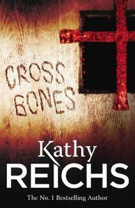 Cross Bones: (Temperance Brennan 8) - Kathy Reichs - cover