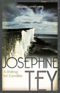 Libro in inglese A Shilling for Candles  - Josephine Tey