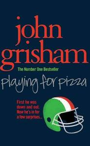 Playing for Pizza - John Grisham - cover