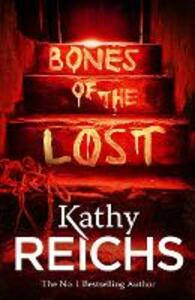 Bones of the Lost: (Temperance Brennan 16) - Kathy Reichs - cover