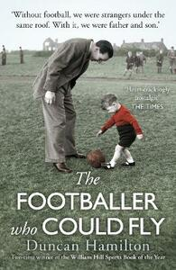 The Footballer Who Could Fly - Duncan Hamilton - cover