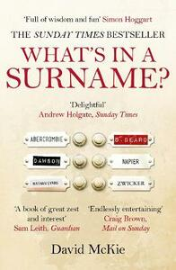 What's in a Surname?: A Journey from Abercrombie to Zwicker - David McKie - cover