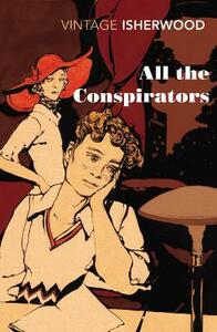 All the Conspirators - Christopher Isherwood - cover