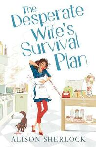 The Desperate Wife's Survival Plan - Alison Sherlock - cover