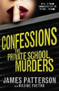 Confessions: The Private School Murders: (Confessions 2) - James Patterson - cover