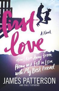 First love - James Patterson,Emily Raymond - copertina