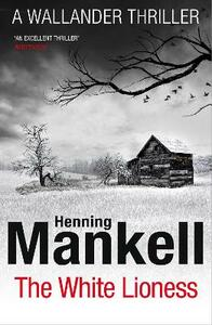 The White Lioness: Kurt Wallander - Henning Mankell - cover