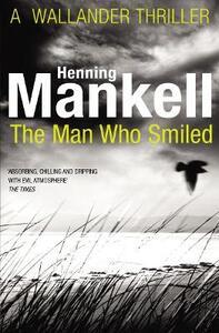 The Man Who Smiled: Kurt Wallander - Henning Mankell - cover
