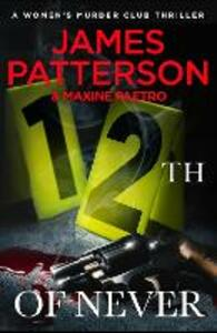 12th of Never: (Women's Murder Club 12) - James Patterson - cover