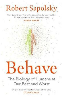 Behave: The Biology of Humans at Our Best and Worst - Robert M. Sapolsky - cover