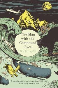 The Man with the Compound Eyes - Ming-Yi Wu - cover