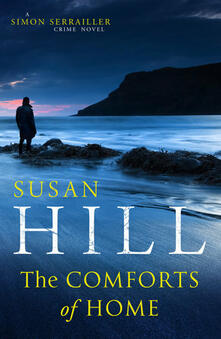 The Comforts of Home: Simon Serrailler Book 9 - Susan Hill - cover