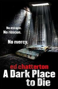 A Dark Place to Die - Ed Chatterton - cover