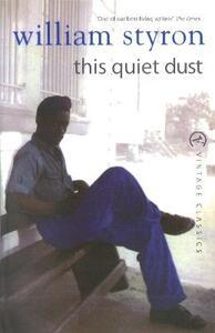 This Quiet Dust - William Styron - cover