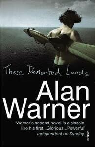 These Demented Lands - Alan Warner - cover