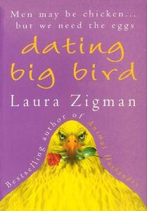 Dating Big Bird - Laura Zigman - cover
