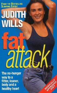 Fat Attack: The No-Hunger Way to a Fitter,Leaner Body and a Healthy Heart - Judith Wills - cover