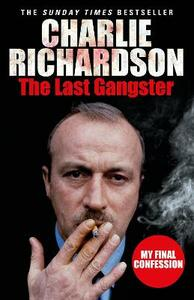 The Last Gangster: My Final Confession - Charlie Richardson - cover
