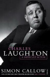 Charles Laughton: A Difficult Actor - Simon Callow - cover
