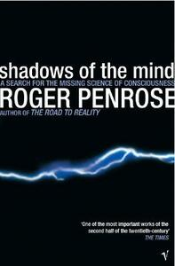 Shadows Of The Mind: A Search for the Missing Science of Consciousness - Roger Penrose - cover