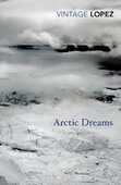 Libro in inglese Arctic Dreams: Imagination and Desire in a Northern Landscape Barry Lopez