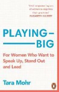 Playing Big: A practical guide for brilliant women like you - Tara Mohr - cover