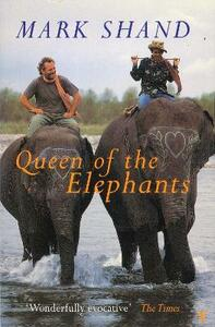 Queen Of The Elephants - Mark Shand - cover