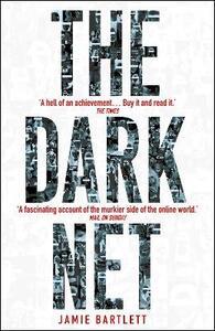 The Dark Net - Jamie Bartlett - cover