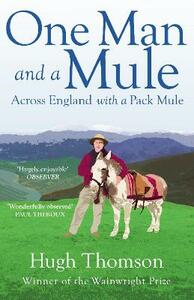 One Man and a Mule: Across England with a Pack Mule - Hugh Thomson - cover